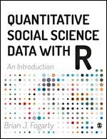 Quantitative Social Science Data with R | SAGE Publications Ltd