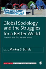 Schulz - Global Sociology and the Struggles for a Better World