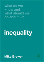 What Do We Know and What Should We Do About Inequality?
