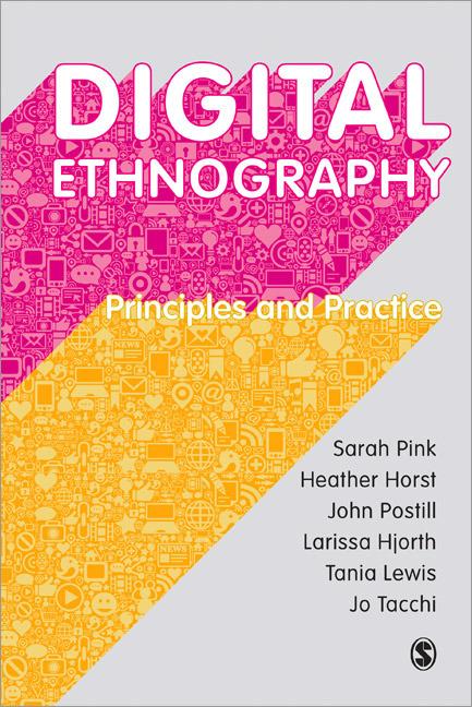 Pink et al, Digital Ethnography