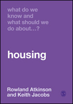 What Do We Know and What Should We Do About Housing?