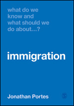 What Do We Know and What Should We Do About Immigration?