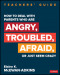 How to Deal With Parents Who Are Angry, Troubled, Afraid, or Just Seem Crazy