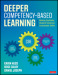 Deeper Competency-Based Learning