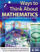 Ways to Think About Mathematics