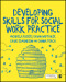 Developing Skills for Social Work Practice